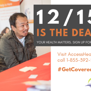 This is a graphic that shows two people getting help signing up for health insurance with text that says 12/15 is the deadline. your health matters. sign up for health insurance today. visit accesshealthct.com or call 1-855-392-2428. #getcoveredct