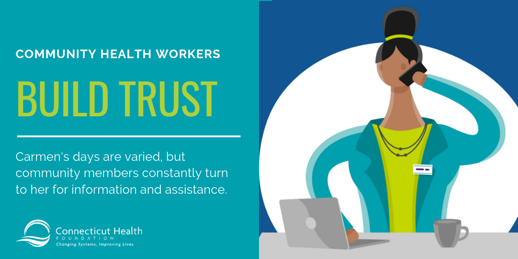 This is a slide from an infographic about community health workers. It shows a drawing of a community health worker sitting on her desk with a phone to her ear. The text next to it says Community health workers build trust. Carmen's days are varied, but community members constantly turn to her for information and assistance.