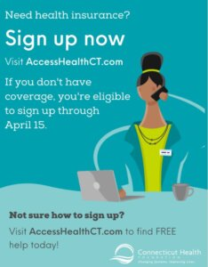 "This is a graphic that shows a woman on the phone sitting in front of a computer. It has text that says ""Need health insurance? Sign up now. Visit AccessHealthcT.com. If you don't have coverage, you're eligible to sign up through April 15. Not sure how to sign up? Visit AccessHealthCT.com for FREE help today."""